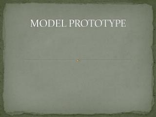 MODEL PROTOTYPE