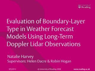 Natalie Harvey Supervisors: Helen  Dacre  & Robin Hogan