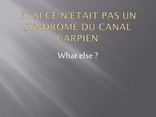 Et si ce n'était pas un syndrome du canal carpien