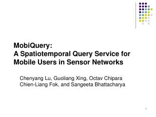 MobiQuery: A Spatiotemporal Query Service for Mobile Users in Sensor Networks