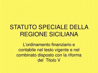 STATUTO SPECIALE DELLA REGIONE SICILIANA