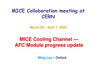 MICE Collaboration meeting at CERN March 28 � April 1, 2004