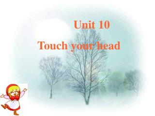 Unit 10     Touch your head