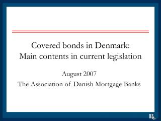 Covered bonds in Denmark:  Main contents in current legislation