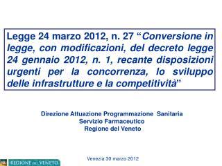 Direzione Attuazione Programmazione  Sanitaria Servizio Farmaceutico   Regione del Veneto