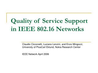 Quality of Service Support in IEEE 802.16 Networks