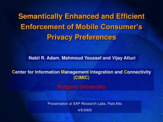 Semantically Enhanced and Efficient Enforcement of Mobile Consumer s Privacy Preferences