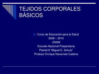TEJIDOS CORPORALES BÁSICOS