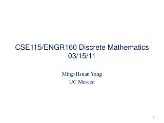 CSE115/ENGR160 Discrete Mathematics 03/15/11