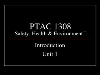 PTAC 1308 Safety, Health & Environment I