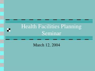 Health Facilities Planning Seminar