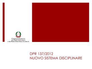 DPR 137/2012 NUOVO SISTEMA DISCIPLINARE