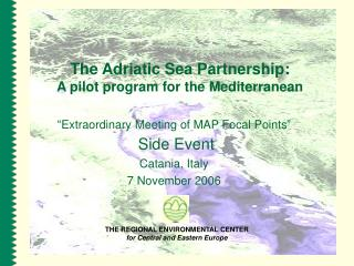 The Adriatic Sea Partnership:  A pilot program for the Mediterranean