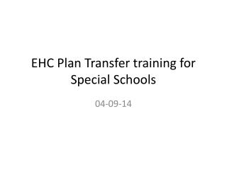 EHC Plan Transfer  training for Special Schools