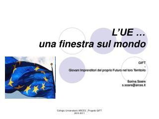 L'UE …  una finestra sul mondo