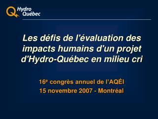 Les  défis de l'évaluation des impacts humains d'un projet d'Hydro-Québec en milieu cri