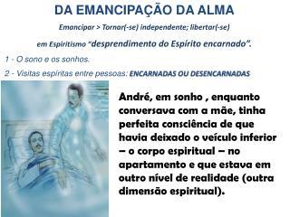 DA EMANCIPAÇÃO DA ALMA Emancipar > Tornar(-se) independente; libertar(-se)