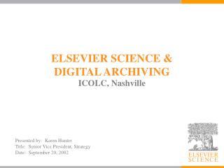 ELSEVIER SCIENCE &  DIGITAL ARCHIVING