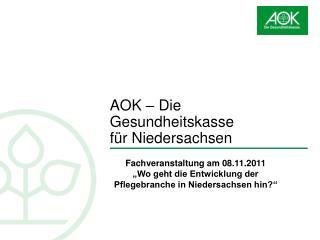 AOK   Die Gesundheitskasse  f r Niedersachsen