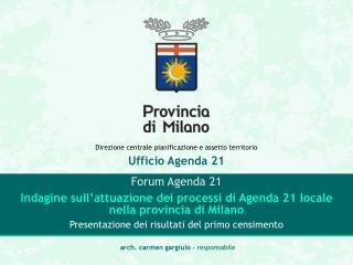 Direzione centrale  pianificazione e assetto territorio Ufficio Agenda 21