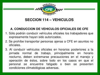 SECCION 114 – VEHICULOS A. CONDUCCION DE VEHICULOS OFICIALES DE CFE