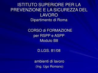 ISTITUTO SUPERIORE PER LA PREVENZIONE E LA SICUREZZA DEL LAVORO Dipartimento di Roma