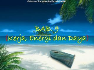 BAB. 9  ( Kerja, Energi dan Daya )