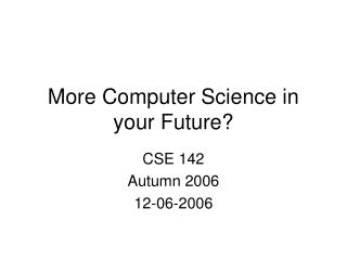 More Computer Science in your Future?