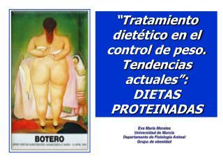 """""""Tratamiento dietético en el control de peso. Tendencias actuales"""": DIETAS PROTEINADAS"""
