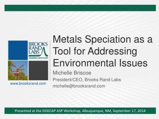 Metals Speciation as a Tool for Addressing Environmental Issues