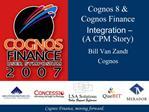 Cognos 8  Cognos Finance Integration   A CPM Story