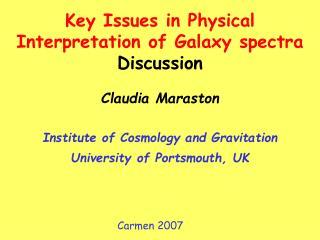 Claudia Maraston Institute of Cosmology and Gravitation  University of Portsmouth, UK