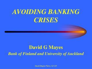 AVOIDING BANKING CRISES