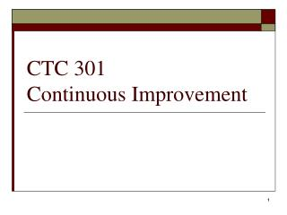 CTC 301  Continuous Improvement