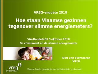 ViA-Rondetafel 5 oktober 2010  De consument en de slimme energiemeter