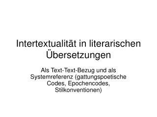 Intertextuali tät in literarischen Übersetzungen