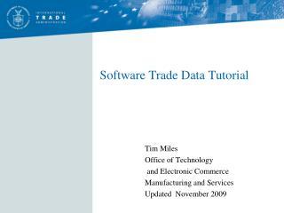 Software Trade Data Tutorial