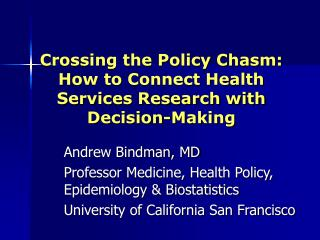 Crossing the Policy Chasm: How to Connect Health Services Research with Decision-Making