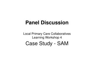 Panel Discussion Local Primary Care Collaboratives Learning Workshop 4
