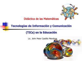 Did ctica de las Matem ticas   Tecnolog as de Informaci n y Comunicaci n  TICs en la Educaci n
