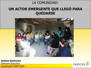 LA COMUNIDAD: UN ACTOR EMERGENTE QUE LLEGÓ PARA QUEDARSE