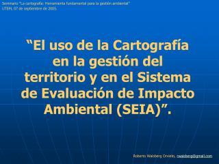 """Seminario """"La cartografía: Herramienta fundamental para la gestión ambiental"""""""