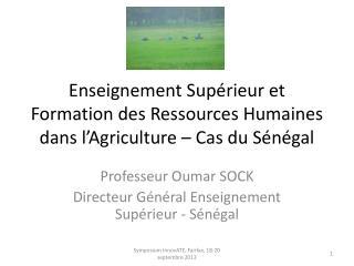 Enseignement Supérieur et Formation des Ressources Humaines dans l'Agriculture – Cas du Sénégal
