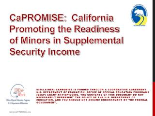 CaPROMISE:  California Promoting the Readiness  of Minors in Supplemental Security Income