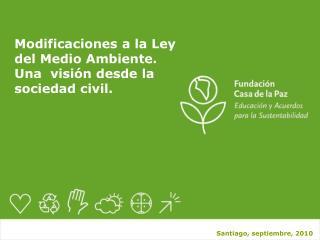 Modificaciones a la Ley del Medio Ambiente.  Una  visión desde la   sociedad civil.