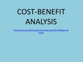 COST-BENEFIT ANALYSIS econedlink/lessons/index.php?lid=347&type=educator