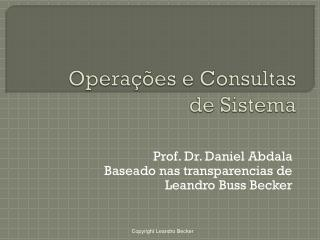 Opera��es e Consultas  de Sistema
