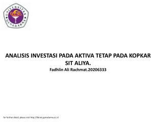 ANALISIS INVESTASI PADA AKTIVA TETAP PADA KOPKAR SIT ALIYA. Fadhlin Ali Rachmat.20206333