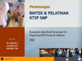 BINTEK & PELATIHAN  KTSP SMP
