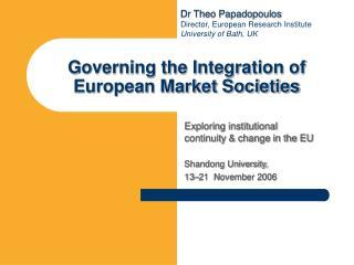 Governing the Integration of European Market Societies